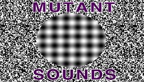 Mutant Sounds