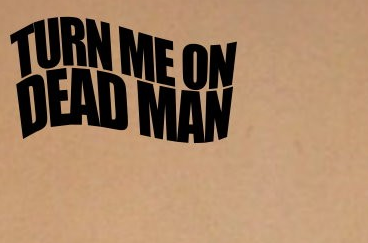 Turn Me On, Dead Man Recordings
