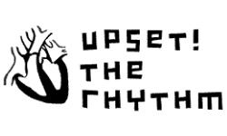 Upset! the Rhythym